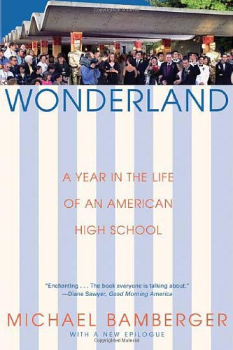 Wonderland: A Year in the Life of an American High