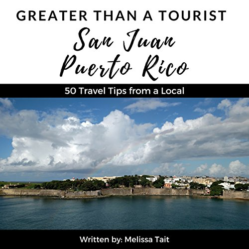 Greater Than a Tourist: San Juan, Puerto Rico audiobook cover art