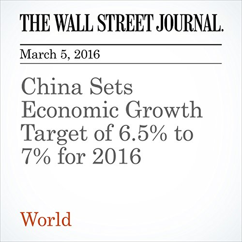 China Sets Economic Growth Target of 6.5% to 7% for 2016 cover art