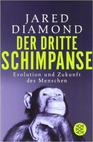 Der dritte Schimpanse: Evolution und Zukunft des Menschen (Allgemeines Sachbuch) ( 18. Mai 2006 )