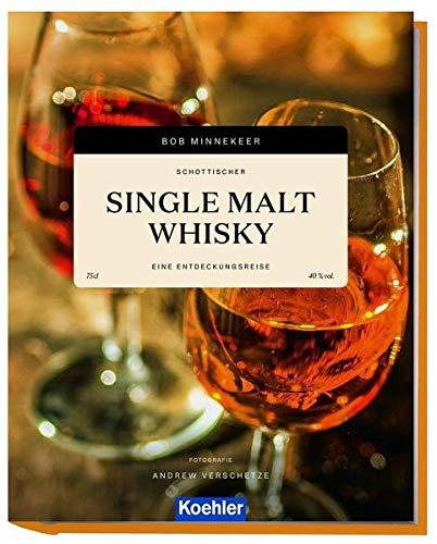 Schottischer Single Malt Whisky: Eine Entdeckungsreise