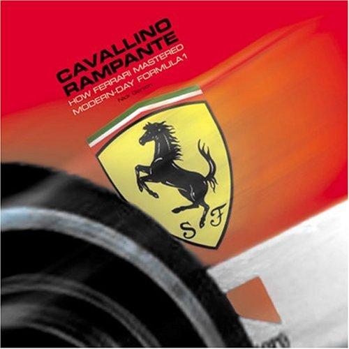 Cavallino Rampante: How Ferrari Mastered Modern-Day Formula 1