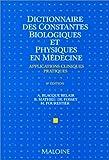 Dictionnaire des constantes biologiques et physiques en médecine - Applications cliniques pratiques