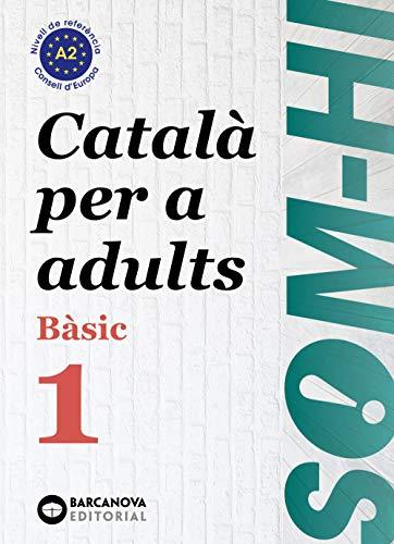 Som-hi! Bàsic 1. Català per a adults A2 (Català per adults)
