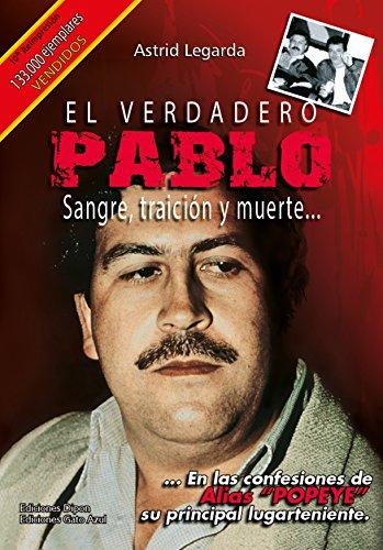 El Verdadero Pablo Sangre Traición Y Muerte Spanish Edition Ebook Martínez Astrid María Legarda Kindle Store