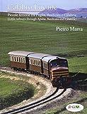 Calabro lucane. Piccole ferrovie tra Puglia, Basilicata e Calabria. Ediz. bilingue