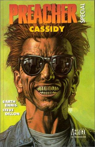 Preacher special, tome 2 : Cassidy