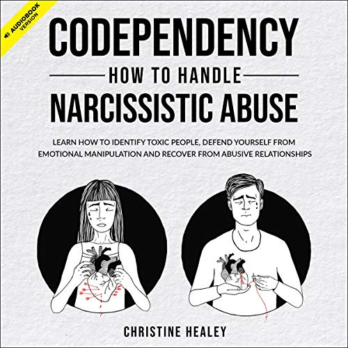 Codependency: How to Handle Narcissistic Abuse  By  cover art