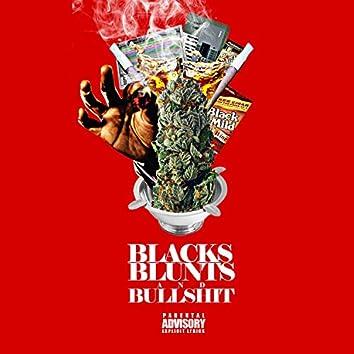 Blacks, Blunts & Bullshit