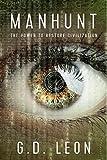 Manhunt: The Power to Restore Civilization (Peak Democracy Book 2)