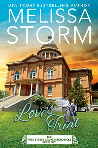 Love's Trial (First Street Church Romances Book 5) by [Melissa Storm, Sweet Promise Press]