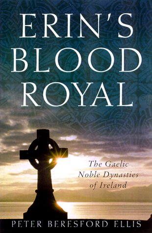 Download Erin's Blood Royal: The Noble Gaelic Dynasties Of Ireland 