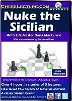Nuke the Sicillian - LM Dana Mackenzie - Chess Lecture Volume 67