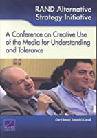 Rand Alternative Strategy Initiative: A Conference on Creative Use of the Media for Understanding and Tolerance