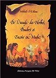 De l'usage des Herbes poudrés et Encens en Magie