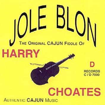 Jole Blon: The Original Cajun Fiddle of Harry Choates