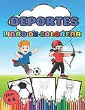 Libro de Colorear Deportes edades 4 a 8: Fútbol, baloncesto, karate y muchos otros libros de dibujo...