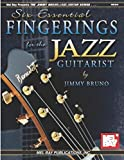 Six Essential Fingerings for the Jazz Guitarist (Jimmy Bruno Jazz Guitar) by Jimmy Bruno (2002-05-03)