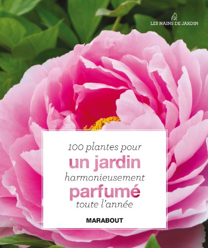 UN JARDIN PARFUME TOUTE L'ANNEE