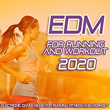 EDM For Running And Workout 2020 - Electronic Dance Music For Running, Fitness And Workout.