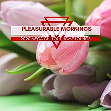 Pleasurable Mornings - 2020 Mega Chillout Home Lounge
