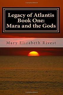 Legacy of Atlantis Book One: Mara and the Gods: Mara and the Gods (Volume 1)
