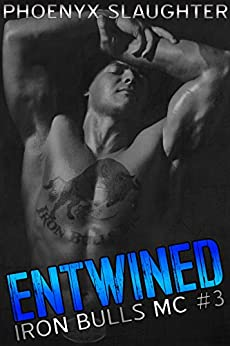 Entwined (Iron Bulls MC #3) by [Phoenyx Slaughter]