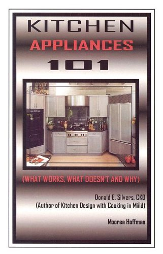 Kitchen Appliances 101: What Works, What Doesn't and Why