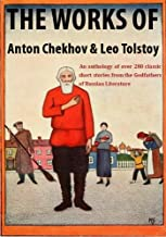 The Works of Leo Tolstoy & Anton Chekhov - Over 280 short stories (Kindle optimized)
