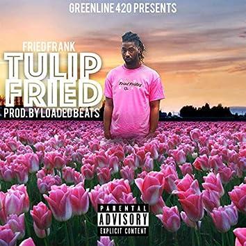 Tulip Fried