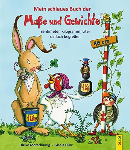 Mein schlaues Buch der Maße und Gewichte: Zentimeter, Kilogramm, Liter einfach begreifen