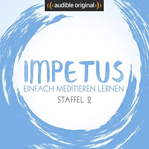 Impetus - Einfach meditieren lernen: Staffel 2 (Original Podcast) Titelbild