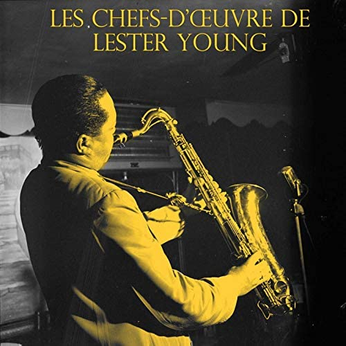 Lester Young and His Sextet, Lester Young and His Band, Lester Young