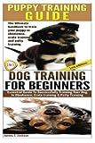 Puppy Training Guide & Dog Training for Beginners (Dog Training Box Set)