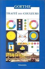 TRAITE DES COULEURS ACCOMPAGNES DE TROIS ESSAIS THEORIQUES. - 3ème édition de Johann Wolfgang von Goethe