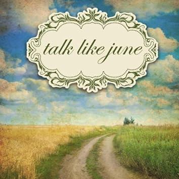 Talk Like June
