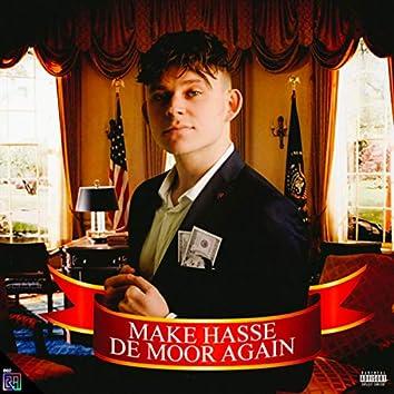 MAKE HASSE DE MOOR AGAIN