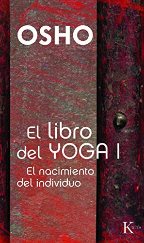 El libro del yoga I: El nacimiento del individuo (Sabiduría Perenne)