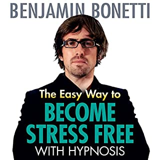 The Easy Way to Become Stress Free with Hypnosis cover art