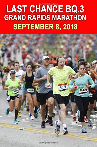 Last Chance BQ.2 Grand Rapids Marathon: Runners Training Journal, Composition Notebook Diary, College Ruled, 150 pages