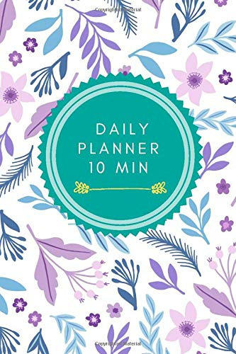 Daily Planner 10 Min: 108 day planer 10 Min easy notes. Time Schedule Organizer for Daily Diary One Day Per Page. Personal Planner Organizer, Home and Office Work Journal