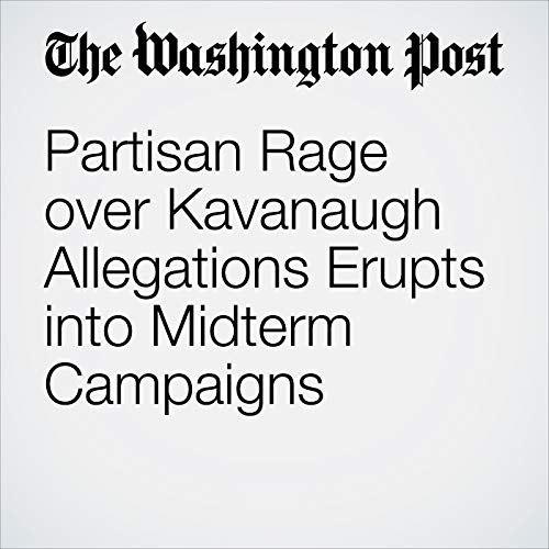 Partisan Rage over Kavanaugh Allegations Erupts into Midterm Campaigns copertina