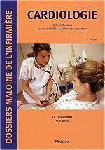 Cardiologie - Soins infirmiers dans les maladies du coeur et des vaisseaux de Christophe Prudhomme