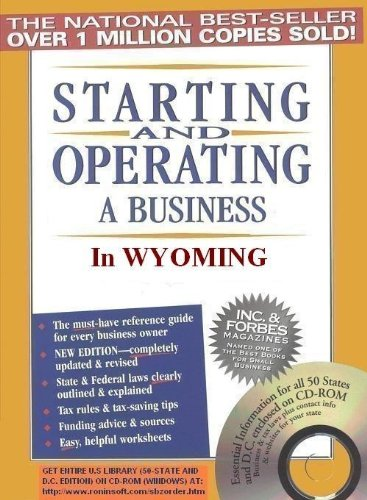 Starting and Operating a Business in Wyoming (Starting and Operating a Business in the U.S. Book 2019)