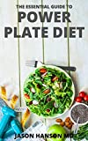 THE ESSENTIAL GUIDE TO POWER PLATE DIET: The Complete And Simple Guide For Focused Eating Plan That Help You Get Healthy by Balancing Your Plate (English Edition)