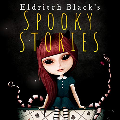 Spooky Stories Audiobook By Eldritch Black cover art