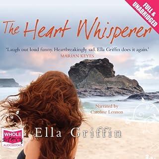 The Heart Whisperer                   Autor:                                                                                                                                 Ella Griffin                               Sprecher:                                                                                                                                 Caroline Lennon                      Spieldauer: 13 Std. und 29 Min.     Noch nicht bewertet     Gesamt 0,0