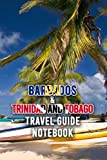 Barbados & Trinidad And Tobago Travel Guide Notebook: Notebook|Journal| Diary/ Lined - Size 6x9 Inches 100 Pages