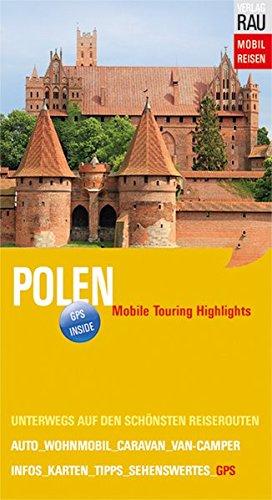 Polen: Mobile Touring Highlights (Mobil Reisen - Die schönsten Auto- & Wohnmobil-Touren)