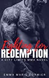 Fighting For Redemption: An MMA Fighter Romance (City Limits MMA) (English Edition)
